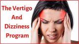 Vertigo and Dizziness Program Review - The Key To Solving Your Vertigo Problem